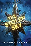 Book cover image for The Stolen Sky (Split City Book 2)