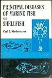 Principal Diseases of Marine Fish and Shellfish, C. J. Sinderman, 0126458502