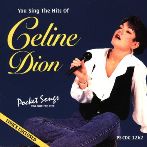 Sing The Hits Of Celine Dion (Karaoke) (Celine Dion Lyrics)