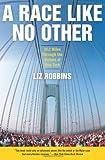 A Race Like No Other, Liz Robbins, 0061373141