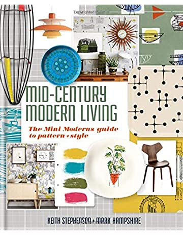 Mid-Century Modern Living: The Mini Moderns guide to pattern and style