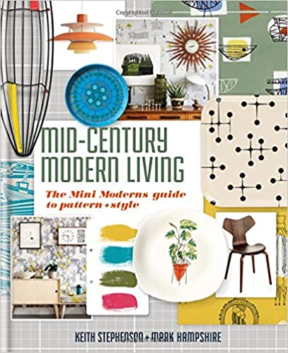 The Mini Moderns guide to pattern and style Mid-Century Modern Living