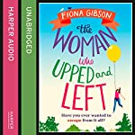 The Woman Who Upped and Left | Fiona Gibson