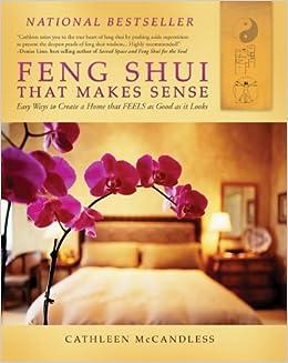 Amazon Com Feng Shui That Makes Sense Easy Ways To Create A Home