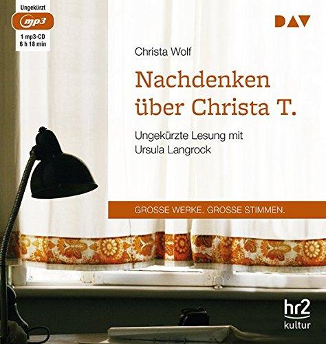 Nachdenken über Christa T.: Ungekürzte Lesung mit Ursula Langrock (1 mp3-CD)