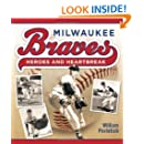 Milwaukee Braves: Heroes and Heartbreak