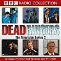 Dead Ringers, TV Series 2 Radio/TV Program by  BBC Audiobooks Ltd Narrated by Jon Culshaw, Jan Ravens, Kevin Connelly, Mark Perry, Phil Cornwell