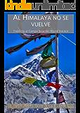 AL HIMALAYA NO SE VUELVE: TREKKING AL CAMPO BASE DEL MONTE EVEREST