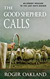img - for The Good Shepherd Calls: An Urgent Message to the Last-Days Church book / textbook / text book