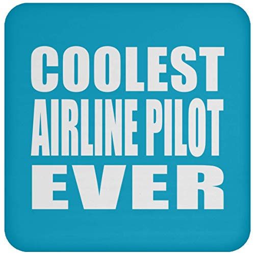 (Designsify Coolest Airline Pilot Ever - Drink Coaster Turquoise/One Size, Non Slip Cork Back Protective Mat, Best Funny Gag Gift Idea for Birthday Bday Christmas Xmas Anniversary)