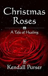 Christmas Roses: A Tale of Healing