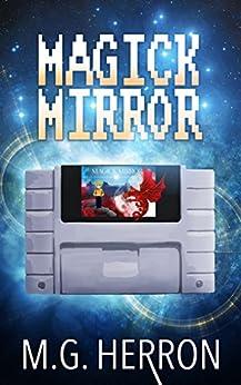 Magick Mirror: Urban Fantasy Story by [Herron, M.G.]
