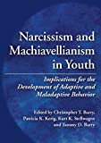 Narcissism and Machiavellianism in Youth: Implications for the Development of Adaptive and Maladaptive Behavior