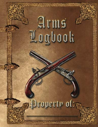 Firearms Logbook: Log your Firearms, Bows, Swords, in our Record Book; Bills of Sales Included (Nra Log Book)