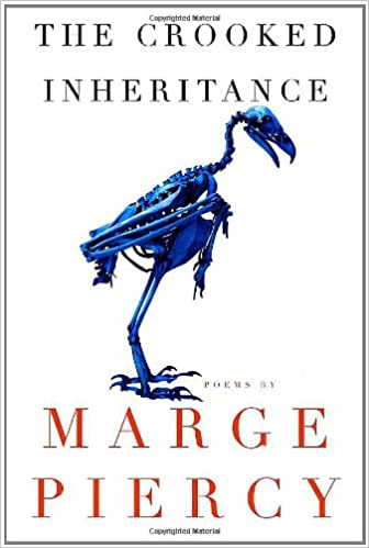 Marge Piercy At Wisconsin Book >> The Crooked Inheritance Poems Marge Piercy 9780307265074 Amazon