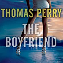 The Boyfriend Audiobook by Thomas Perry Narrated by Robertson Dean