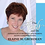 The Angels and Me | Elaine M. Grohman