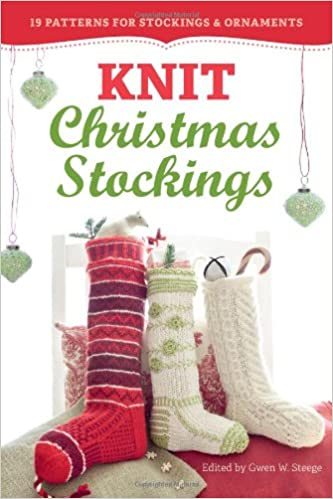 Knit Christmas Stockings 2nd Edition 19 Patterns For Stockings