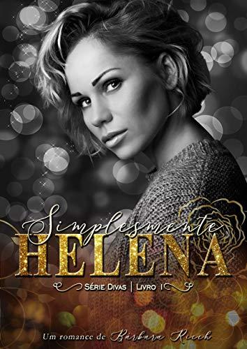 Simplesmente Helena (Série Divas Livro 1)