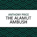 The Alamut Ambush Audiobook by Anthony Price Narrated by Simon Schatzberger