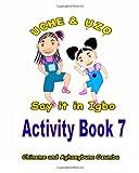 Uche and Uzo Say It in Igbo Activity Book 7, Aghaegbuna Ozumba and Chineme Ozumba, 1495471284