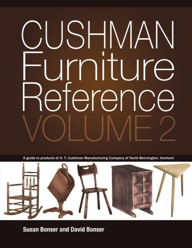Bennington Vermont - Cushman Furniture Reference, Volume 2: Furniture by the H. T. Cushman Manufacturing Company of North Bennington, Vermont
