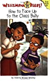 How to Face up to the Class Bully, Valerie Wilson Wesley, 0786855258