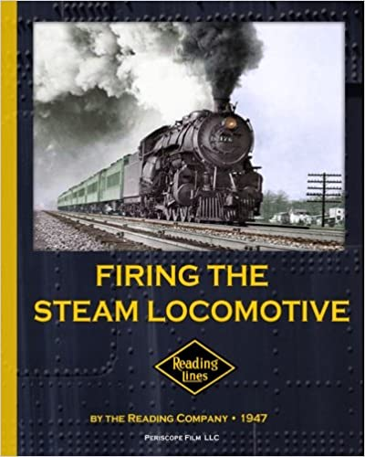 Firing The Steam Locomotive: The Reading Company: 9781937684211:  Amazon.com: Books