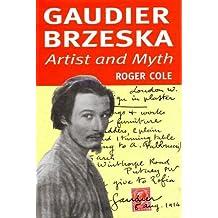 Gaudier-Brzeska: Artist & Myth