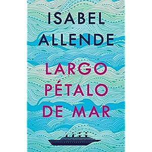 Largo pétalo de mar de Isabel Allende | Letras y Latte - Libros en español