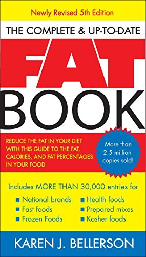 The Complete Up-to-Date Fat Book: Reduce the Fat in Your Diet with This Guide to the Fat, Calories, and Fat Percentages