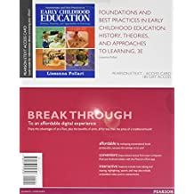 Foundations and Best Practices in Early Childhood Education: History, Theories, and Approaches to Learning, Enhanced Pearson eText - Access Card (3rd Edition)