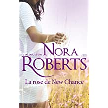 La rose de New Chance (Nora Roberts) (French Edition)