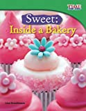 learning resources bakery - Sweet: Inside a Bakery (TIME FOR KIDS® Nonfiction Readers)