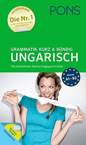 PONS Grammatik kurz und bündig Ungarisch: Die beliebteste Nachschlagegrammatik. Mit Online-Übungen.