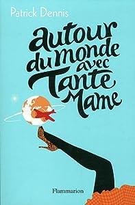 """Afficher """"Autour du monde avec tante Mame"""""""