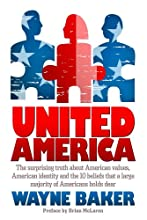United America: The surprising truth about American values, American identity and the 10 beliefs that a large majority of Americans hold dear