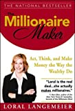 img - for The Millionaire Maker: Act, Think, and Make Money the Way the Wealthy Do book / textbook / text book