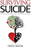 """Surviving Suicide: Searching for """"Normal"""" with Heartache and Humor"""
