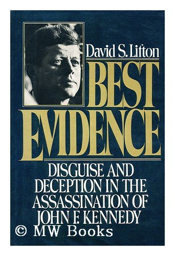 Best Evidence: Disguise and Deception in the Assassination of John F. Kennedy
