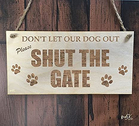 Amazon.com: hiusan Shut The Gate perro Letrero De Madera ...