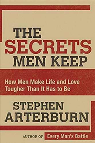 Download The Secrets Men Keep: How Men Make Life and Love Tougher Than It Has to Be pdf