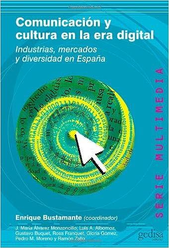 Comunicacion Y Cultura En La Era Digital por Enrique Bustamante epub