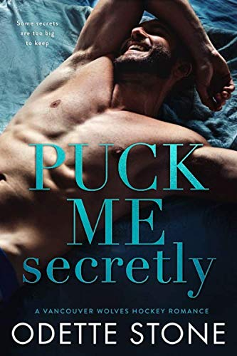 Puck Me Secretly (A Vancouver Wolves Hockey Romance) by Heather Toews