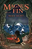 Magnus Fin and the Selkie Secret (Kelpies)