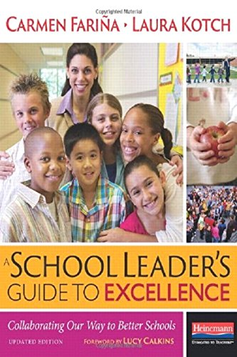 A School Leader's Guide to Excellence, Updated Edition: Collaborating Our Way to Better Schools