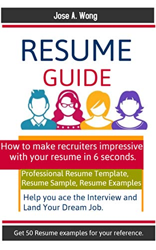 Resume Guide 2019: How to make recruiters impressive with your resume in 6 seconds. Professional Resume template, Resume sample, Resume Examples help you ace the Interview and Land Your Dream Job. (Best Resume In 2019)