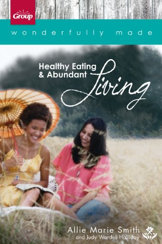 Wonderfully Made: Healthy Eating & Abundant Living: 6 Bible Study Sessions for Personal or Small-Group - In Clara Santa Mall