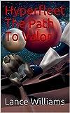 Hyperfleet  The Path To Valor (The Hyperfleet Saga Book 1)