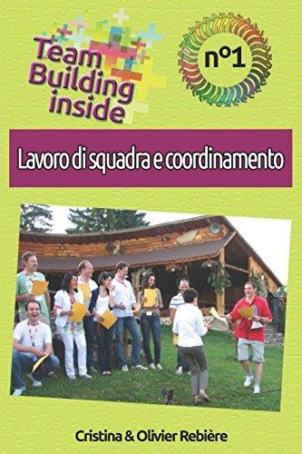 Training Squadra (Team Building inside n°1 - Lavoro di squadra e coordinamento: Create e vivete lo spirito di squadra! (Italian Edition))